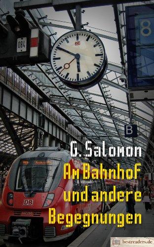 Am Bahnhof und andere Begegnungen