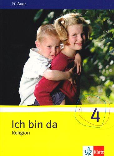 Ich bin da - Religion. Neubearbeitete Ausgabe für Nordrhein-Westfalen, Hessen, Hamburg, Niedersachsen: Ich bin da - Religion. Neubearbeitete Ausgabe für Nordrhein-Westfalen,... / Schülerbuch 4. Klasse