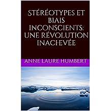 Stéréotypes et biais inconscients: une révolution inachevée (French Edition)