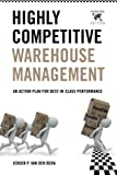 Highly Competitive Warehouse Management (International Edition): An Action Plan for Best-in-Class Performance