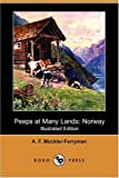 Peeps at Many Lands: Norway (Illustrated Edition) (Dodo Press)