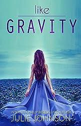Like Gravity by Julie Johnson (2014-02-18)