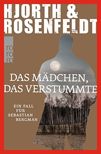 Das Mädchen, das verstummte (Ein Fall für Sebastian Bergman, Band 4): Alle Infos bei Amazon