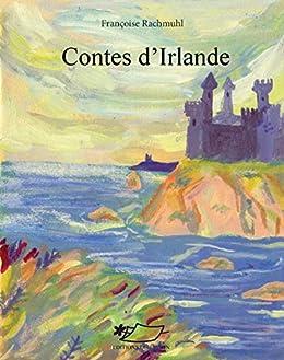 Contes dIrlande: Recueil de contes irlandais (Contes dOrient et dOccident t. 22)