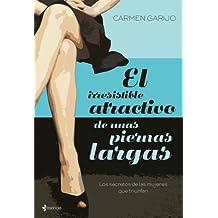 El irresistible atractivo de unas piernas largas: Los secretos de las mujeres que triunfan