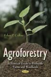 AGROFORESTRY A PRACTICAL GUIDE TO PROF (Agronomy Research and Developments)