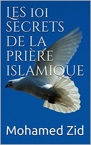 Couverture du livre Les 101 secrets de la prière islamique (Les lumières de l'islam)