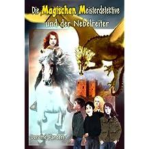Die Magischen Meisterdetektive und der Nebelreiter - Abenteuerroman