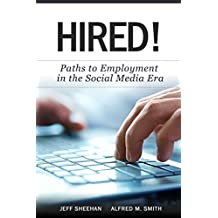 HIRED! Paths to Employment in the Social Media Era (English Edition)
