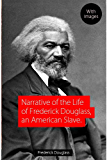 Narrative of the Life of Frederick Douglass, an American Slave (Illustrated) (English Edition)