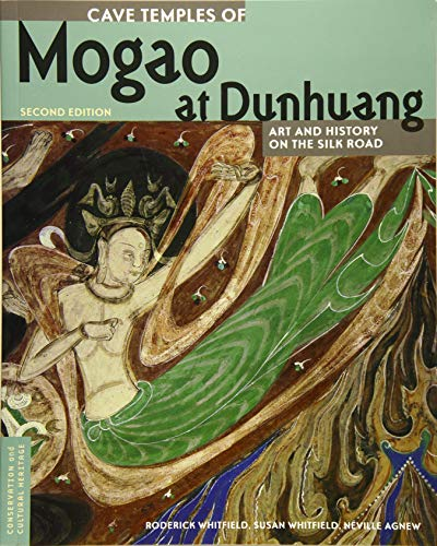 Cave Temples of Mogao at Dunhuang: Art and History on the Silk Road, Second Edition (Conservation & Cultural Heritage) - Cave Temple