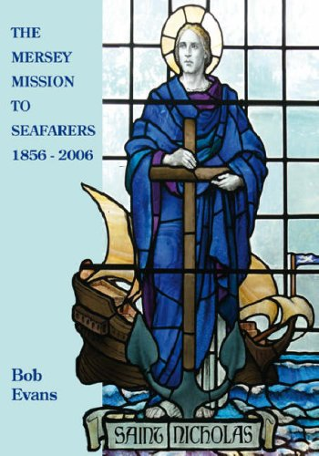 The Mersey Mission to Seafarers 1856 - 2006