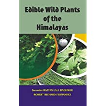 Edible Wild Plants of the Himalyas
