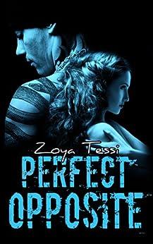 Perfect Opposite (English Edition) von [Tessi, Zoya]