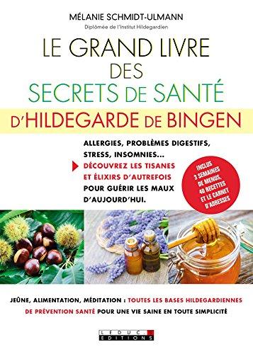 Le Grand Livre des secrets de santé d'Hildegarde de Bingen (French Edition)