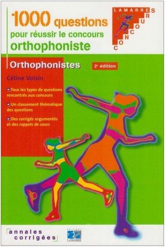 1000 Questions pour russir le concours orthophoniste : Annales corriges de Voisin. Cline (2008) Broch