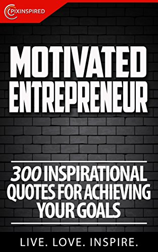 motivated entrepreneur inspirational quotes for achieving