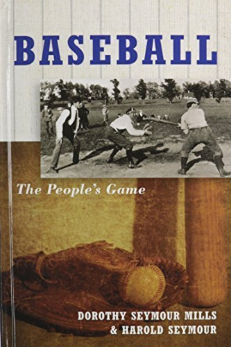 Baseball: The People's Game (Vol 3) 1st edition by Seymour Mills, Dorothy, Seymour, Harold, Seymour, Dorothy Z. (1990) Hardcover