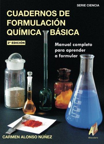 Cuadernos Formulación Química Básica (Ciencia (abecedario)) por Maria Del Carmen Alonso Nuñez