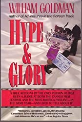 Hype and Glory by William Goldman (1991-03-13)