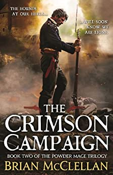 The Crimson Campaign: Book 2 in The Powder Mage Trilogy par [McClellan, Brian]