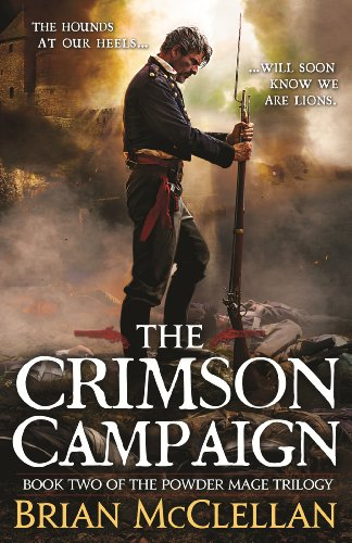The Crimson Campaign: Book 2 in The Powder Mage Trilogy (English Edition)