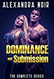 Dominance and Submission: The Complete Series (Alexandra Noir's BDSM Erotica Book 1) (English Edition)