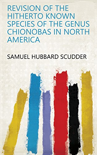 Revision of the Hitherto Known Species of the Genus Chionobas in North America (English Edition)