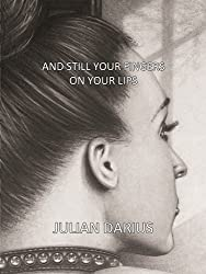 And Still Your Fingers on Your Lips (English Edition)