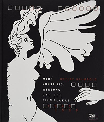 Mehr Kunst als Werbung: Das DDR-Filmplakat 1945-1990 -