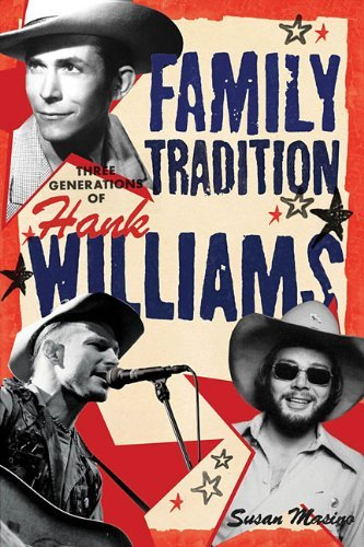 Family Tradition: Three Generations of Hank Williams by Susan Masino (2012-10-01)