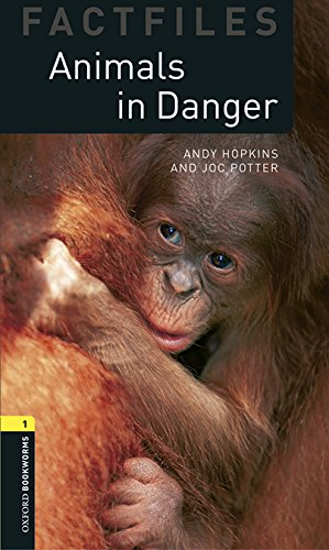 Oxford Bookworms Library Factfiles: Oxford Bookworms 1. Animals in Danger MP3 Pack por Edmund Dudley