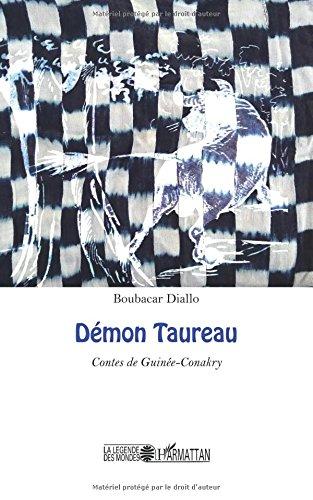 Démon Taureau: Contes de Guinée-Conakry par Boubacar Diallo
