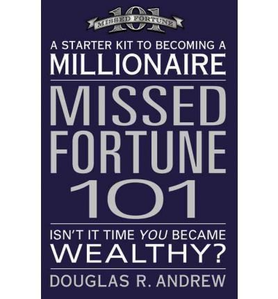 (MISSED FORTUNE 101: A STARTER KIT TO BECOMING A MILLIONAIRE - GREENLIGHT ) BY ANDREW, DOUGLAS R{AUTHOR}Paperback