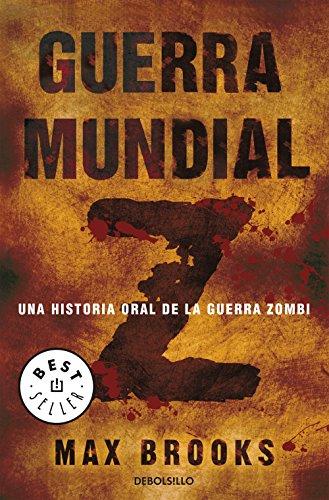 Guerra mundial Z: Una historia oral de la guerra Zombi (Spanish Edition)