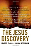 The Jesus Discovery: The Resurrection Tomb that Reveals the Birth of Christianity by James D. Tabor (2012-02-28) -