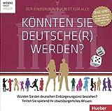 Könnten Sie Deutsche(r) werden?: Quiz-Spiel mit den Originalfragen des deutschen Einbürgerungstests / Ein Spiel für 2-6 Personen