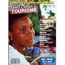 BANCS D'ESSAIS DU TOURISME [No 22] du 01/01/1989 - LES SEYCHELLES - LA BELLE DE PRASLIN - CAP NORD - MALAISIE - LE PALAIS DU SULTAN - EQUATEUR - STALINE EST NOIR - CAP VERT - LES ILES DU VENT - PHILIPPINES - PIRATES DU PACIFIQUE - DAKAR - FESTIVAL-RALLYE - ABU DHABI - SHERATON EN OR NOIR - PARIS-LONDRES - LE DEFI D'AIR EUROPE - GOLF SOLEIL DANS LE MODE