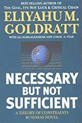 Necessary But Not Sufficient by Eliyahu M. Goldratt (2000-10-06)