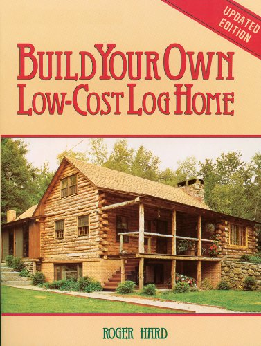 Build Your Own Low Cost Log Home (Garden Way Publishing Classic)