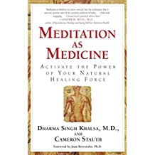 Meditation As Medicine: Activate the Power of Your Natural Healing Force (English Edition)