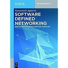 Software Defined Networking: SDN-Praxis mit Controllern und OpenFlow (De Gruyter Praxishandbuch)