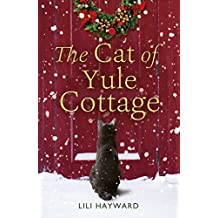The Cat of Yule Cottage: A Magical Tale of Romance, Christmas and Cats (English Edition)