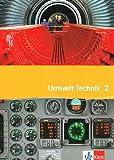 Umwelt Technik 2: Schülerbuch Klasse 9/10
