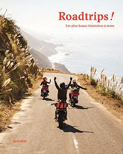 Roadrips ! : Les plus beaux itinéraires à moto par  Gestalten