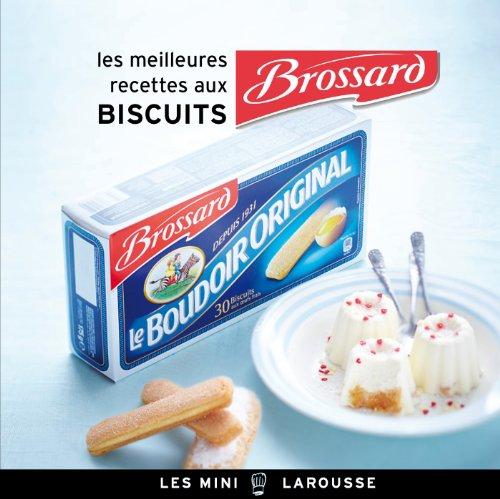 Les meilleures recettes aux Biscuits Brossard par Alexia Janny Chivoret
