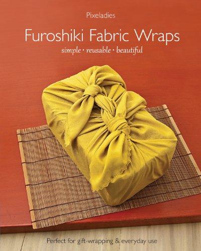 Furoshiki Fabric Wraps: Simple • Reusable • Beautiful (English Edition)