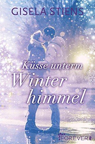 Buchseite und Rezensionen zu 'Küsse unterm Winterhimmel' von Gisela Stiens