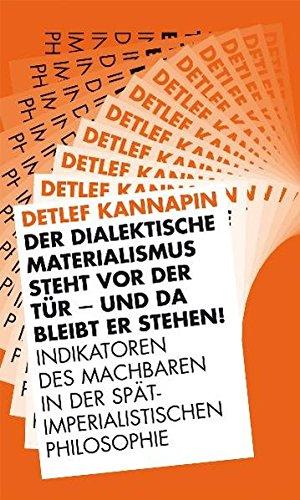 Der dialektische Materialismus steht vor der Tür - und da bleibt er stehen! Eine Streitschrift (Verlag am - Dialektischer Materialismus