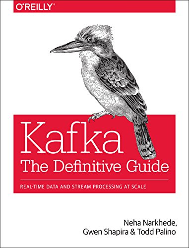 Kafka: The Definitive Guide: Real-time data and stream processing at scale (Definitive Guide)